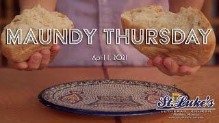 Maundy Thursday 2021 | St. Luke's Lutheran