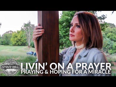 Livin' On A Prayer - Reconstructing Spirit Hill Episode 6