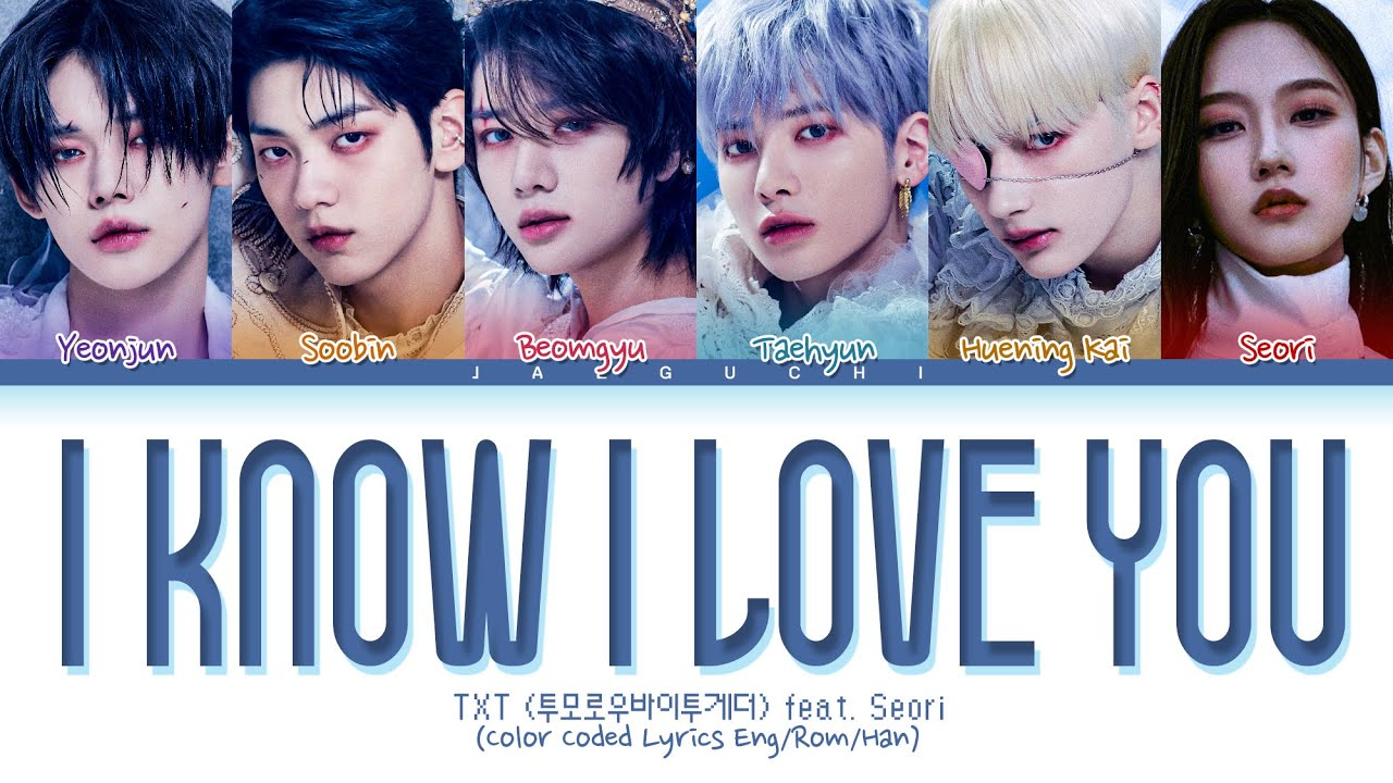 Download TXT - 0X1=LOVESONG (I Know I Love You) feat. Seori Lyrics (Color Coded Lyrics)