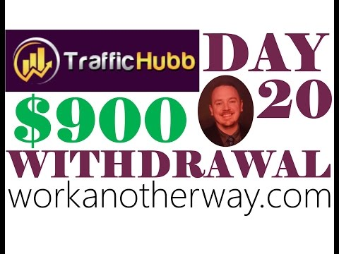 Traffic Hubb Review Withdrawal Proof Day 20 $900