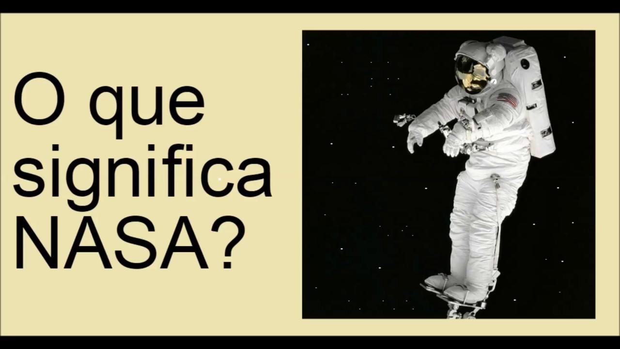 O que significa NASA  YouTube