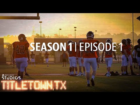 Titletown, TX, episode 1: The Aledo Way