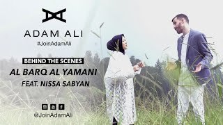 NISSA SABYAN & ADAM ALI - AL BARQ AL YAMANI (BEHIND THE SCENES)