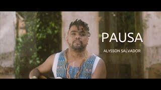 Pausa - Alysson Salvador (clipe oficial)