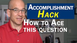 Accomplishment Question Hack -  Works for ALL Job Interviews
