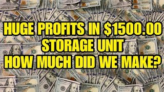 Huge Profits In $1500.00 Storage Unit How Much Did We Make? In 4 Days Of Work!