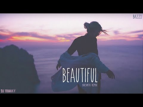 Bazzi - Beautiful DJ Tronky Bachata Remix