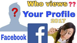 How To Know Who Views Your Facebook Profile | Facebook Tricks