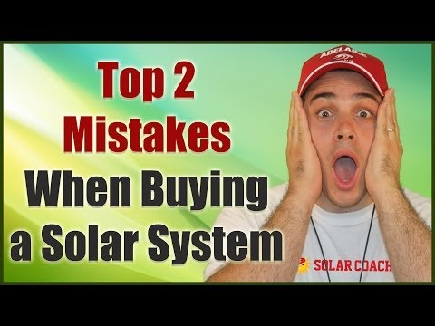 Solar System: Top 2 Big Mistakes When Buying Solar!