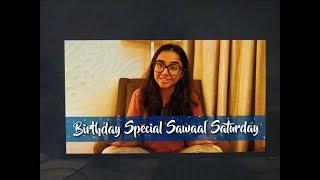 The Birthday Special   #Sawaal Saturday   MostlySane