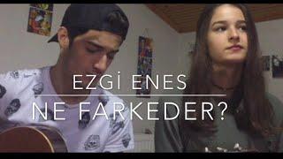 Ezgi Enes - Ne Farkeder? (Cover)