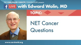 NET Cancer Questions with Edward Wolin, MD
