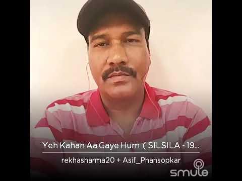 Yeh kahan aa gaye hum...by Asif Phansopkar + Rekha Sharma