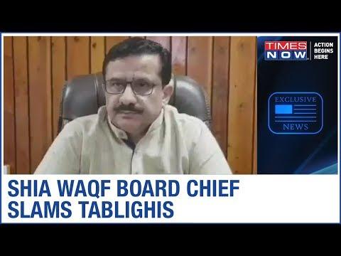 Shia Waqf Board Chief Waseem Rizvi SLAMS Tablighi Jamaat Congregation