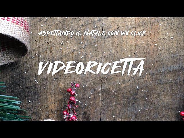 Aspettando il Natale con un click | Videoricetta #OneTeam