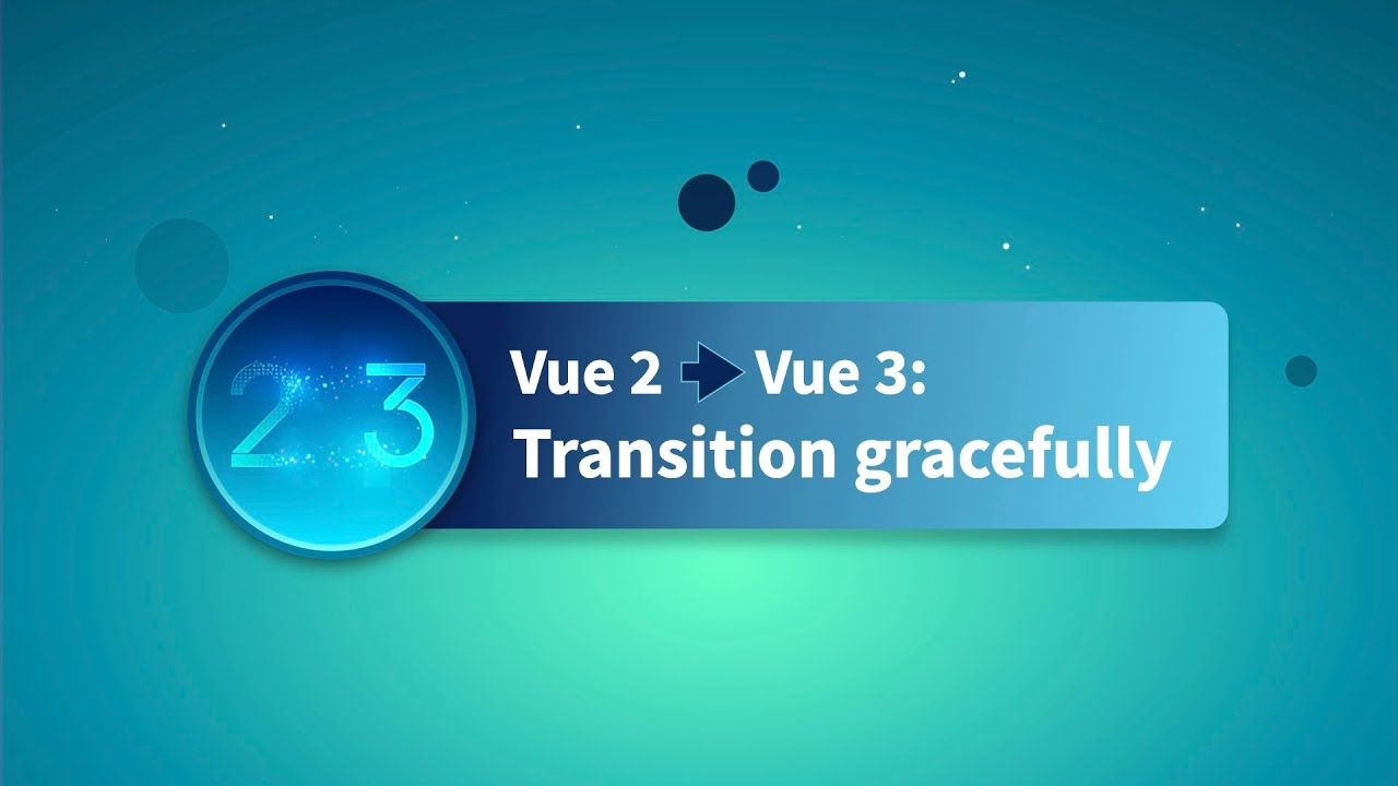 HOW TO: Transition gracefully From Vue 2 to Vue 3