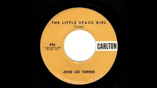 Jesse Lee Turner - The Little Space Girl 45 rpm!