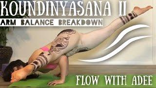 Koundinyasa II Arm Balance [Yoga Breakdown with Adee]