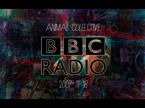 Animal Collective BBC Radio Sessions #4 (18-11-07)