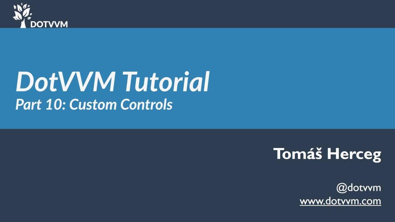 DotVVM Tutorial - Část 10 - Píšeme vlastní komponenty