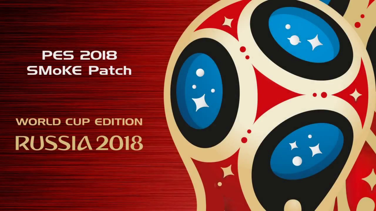 SmokePatch: PES 2018 smoke patch X23 - World Cup edition