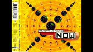Now - You Spin Me Round (Right Round Mix)
