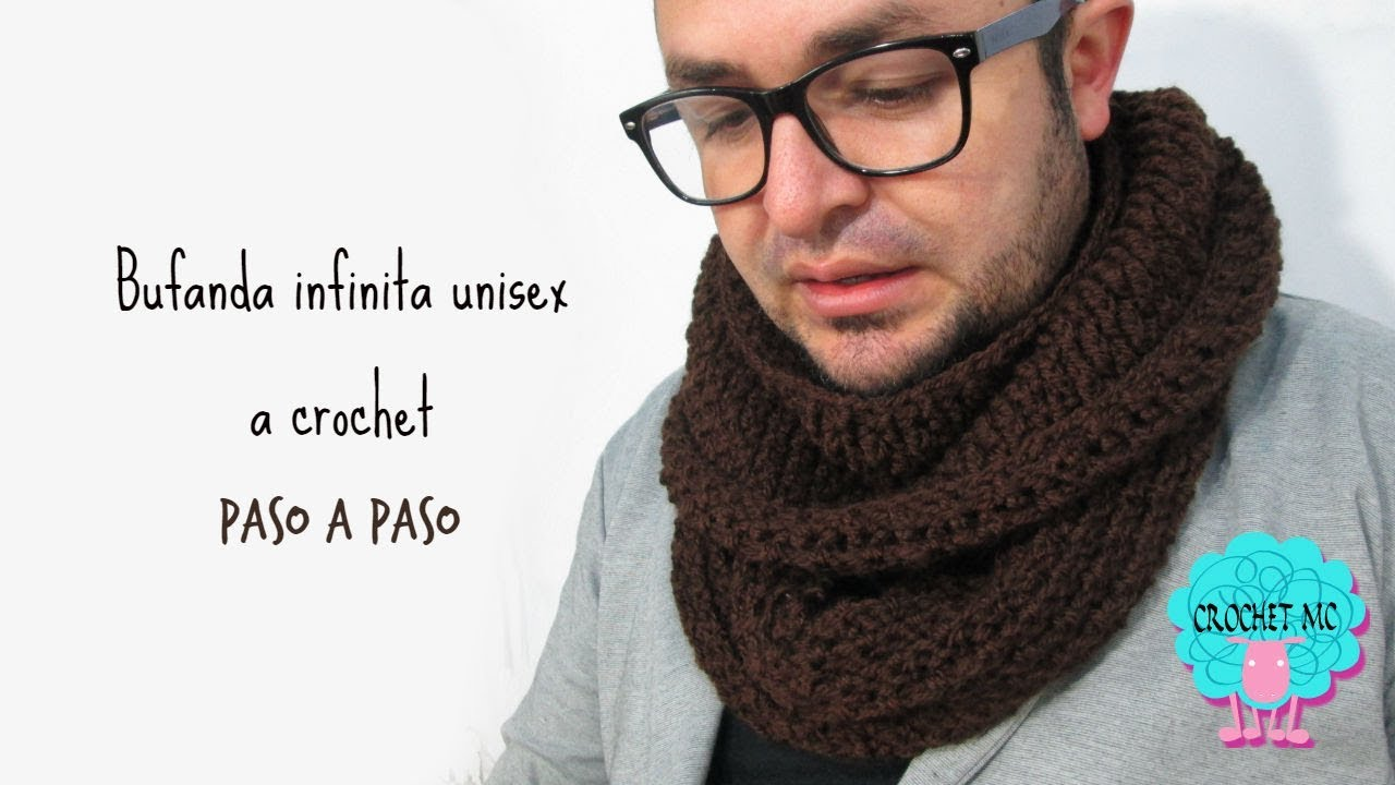 Tutorial bufanda infinita unisex a crochet - YouTube