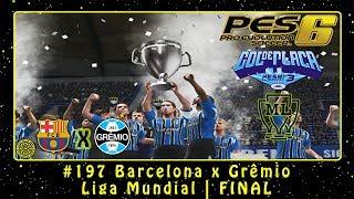 Pro Evolution Soccer 6 (PC) Liga Master #197 Barcelona x Grêmio   Liga Mundial   FINAL