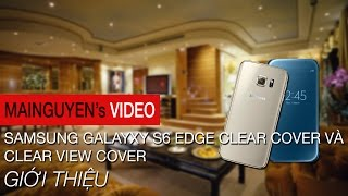 gioi thieu samsung galaxy s6 edge clear cover va clear view cover - wwwmainguyenvn