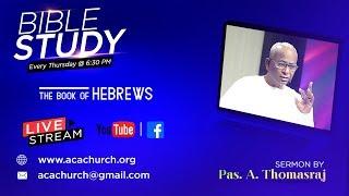 Bible Study (Book Oḟ Hebrews)   03 October 2019 [ Live Stream]