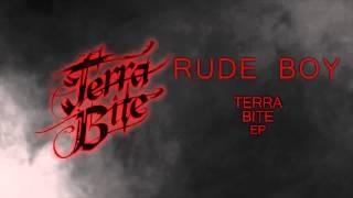 Terra Bite - Rude Boy (Official Audio)
