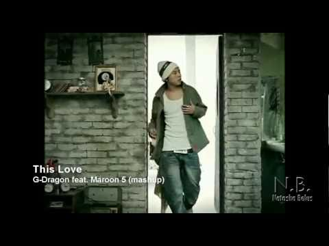 This Love - G-Dragon Feat. Maroon 5
