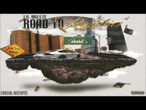 Lil Breeze - Road To Royalties [FULL MIXTAPE + DOWNLOAD LINK] [2016]