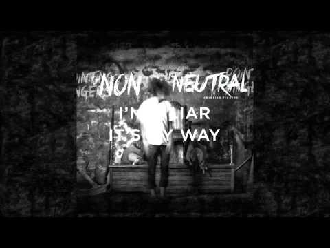 Non Neutral -- Pointing Fingers Lyric Video