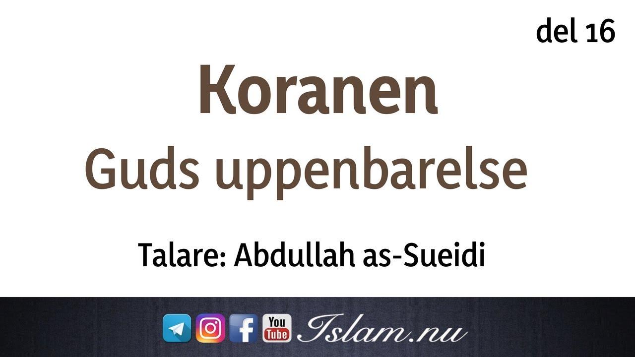 Koranen är Guds uppenbarelse | del 16 | Abdullah as-Sueidi