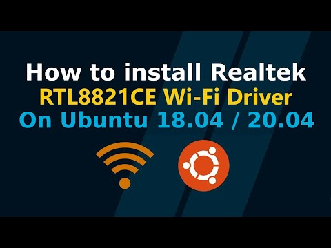 How to install Realtek RTL8821CE WiFi Driver on Ubuntu 18.04 / 20.04 and its derivatives