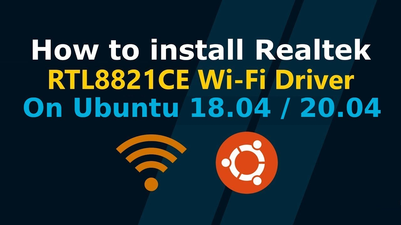 How to install Realtek RTL8821CE WiFi Driver on Ubuntu 18 04