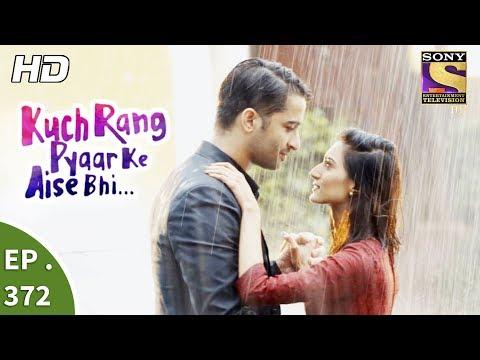 Kuch Rang Pyar Ke Aise Bhi - कुछ रंग प्यार के ऐसे भी - Ep 372 - 2nd August, 2017
