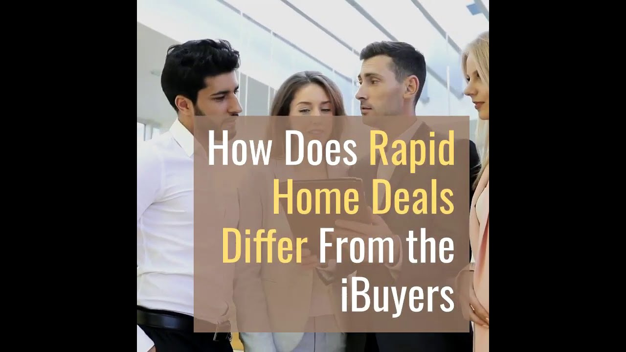 How Does Rapid Home Differ from the iBuyers part 1