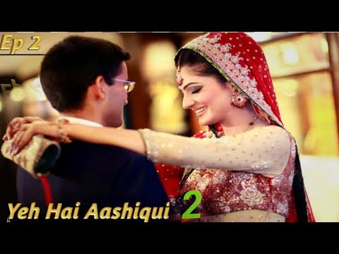 Yeh Hai Aashiqui 2 New Episode 2 2018 Family Lover Romantic Story