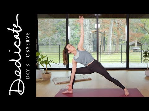 Dedicate - Day 3 - Observe  |  Yoga With Adriene