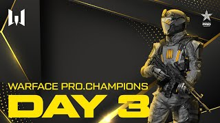 Турнир Warface PRO.Champions. Day 3