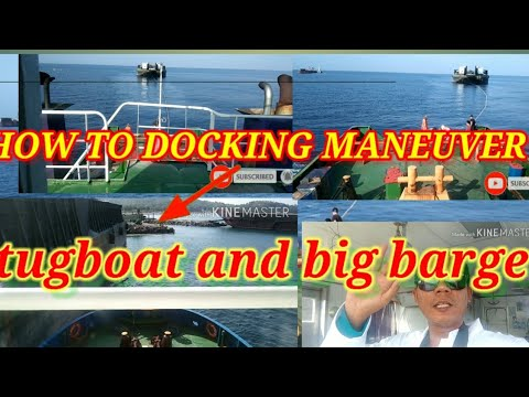 HOW TO DOCKING  MANEUVER Towing  tug and  big barge