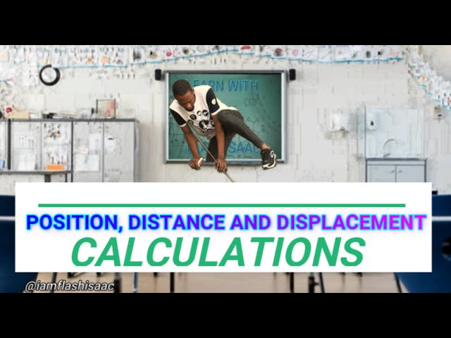 Position, Distance And Displacement (Calculations)