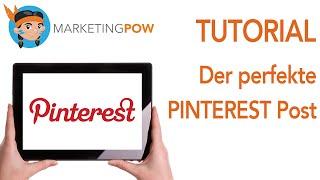 Tutorial: Den perfekte Pinterest Post erstellen (Deutsch / German How To)