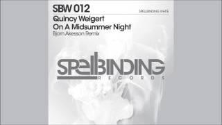Quincy Weigert - On A Midsummer Night (Bjorn Akesson Remix)