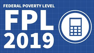 Federal Poverty Level (FPL) 2019 Explained