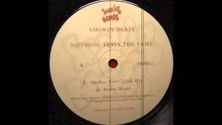 Smokin Beats - Nothing Stay The Same (Dub Mix)  (SMOKIN BEATS)