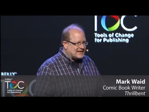 Mark Waid on Reinventing Comics and Graphic Novels for Digital - TOC 2013