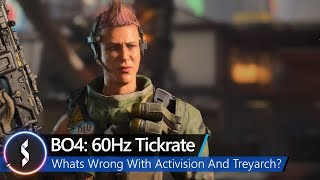 Black Ops 4: 60Hz Tickrate! Whats Wrong With Activison and Treyarch?